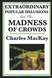 extraordinary-popular-delusions-madness-crowds-charles-mackay-paperback-cover-art